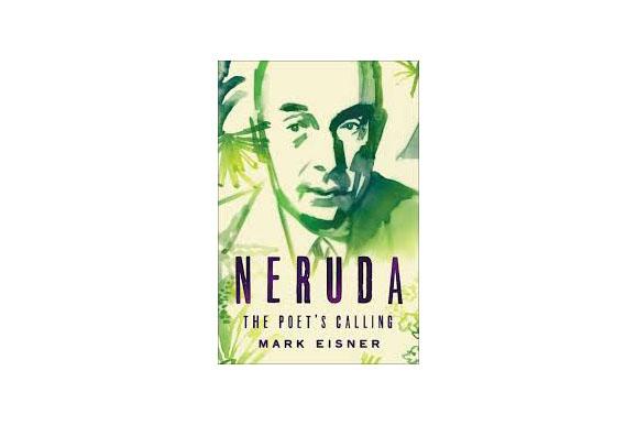 'Neruda: The Poet's Calling'