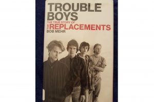 'Trouble Boys: The True Story of The Replacements'