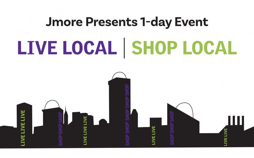 Live Local | Shop Local: A Jmore Event