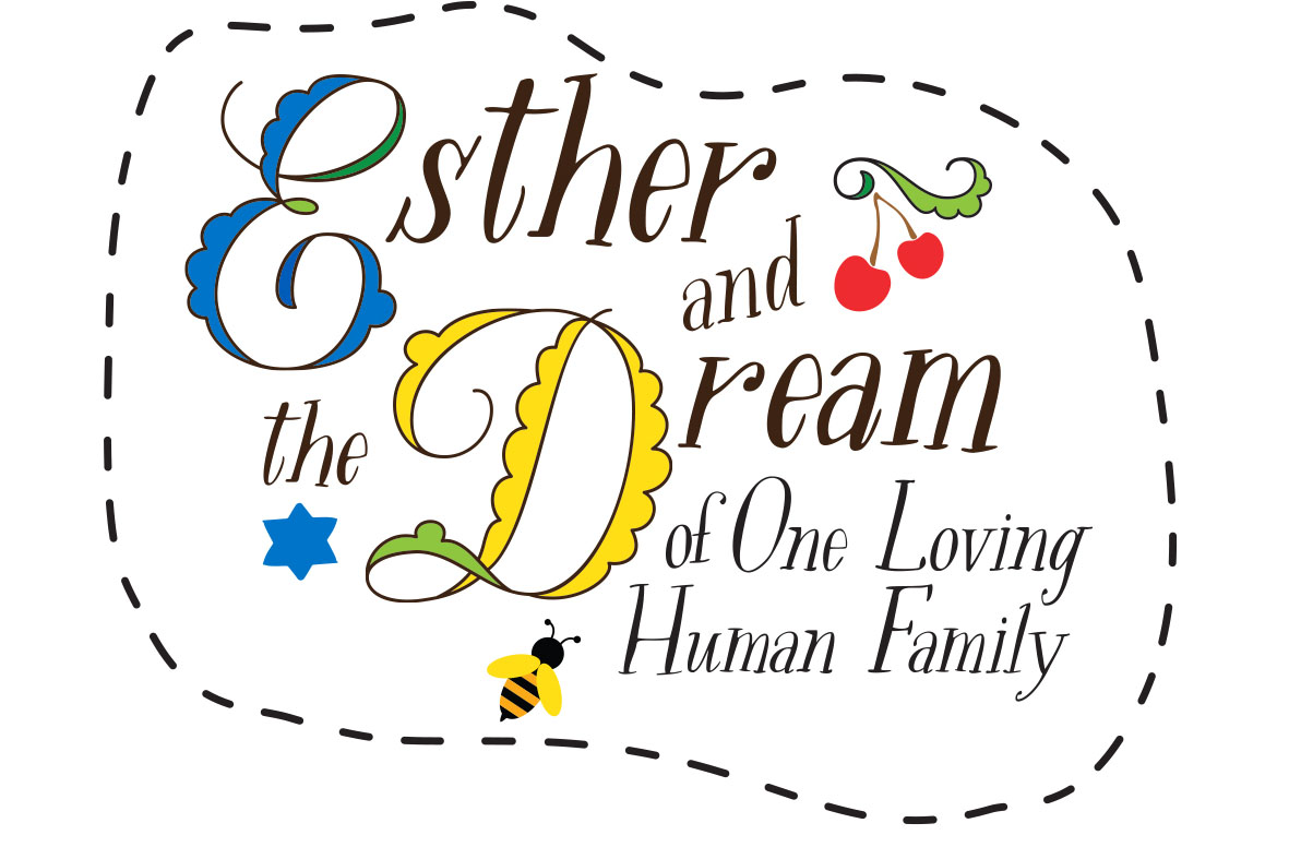 Esther and The Dream of One Loving Human Family