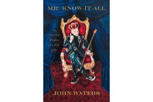 """""""Mr. Know-It-All,"""" by John Waters (Handout photo)"""