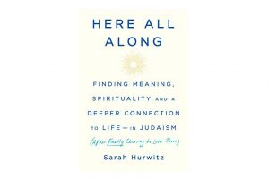 'Here All Along' by Sarah Hurwitz
