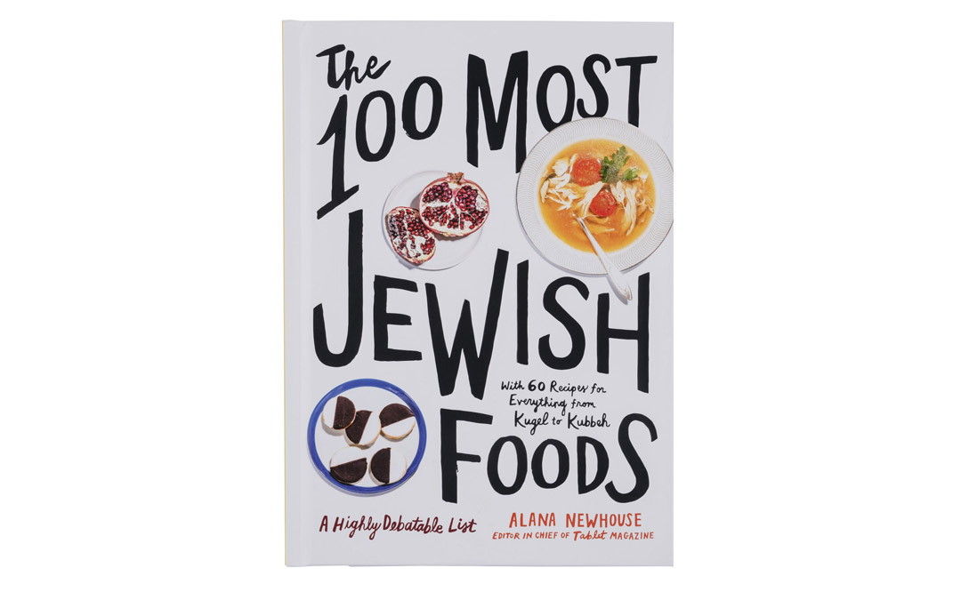 "Check out this book for some culinary classics and inspirations. ""The 100 Most Jewish Foods,"" from Becket Hitch, $24.95 (Photo by Vince Lupo)"